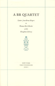 A B.R. Quartet - Letters from Bruce Rogers to Thomas Bird Mosher at The Houghton Library.